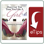 Don't Let 'Em Treat You Like a Girl® eTips