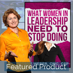 Featured Product | What Women In Leadership Need to Stop Doing