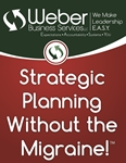 Strategic Planning Without the Migraine!™ Video Series