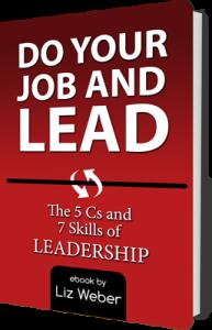 Do Your Job & Lead! The 5 Cs and 7 Skills of Leadership