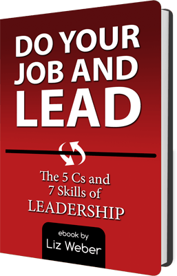 Manager's Corner Bonus: Do Your Job & Lead! The 5 Cs and 7 Skills of Leadership