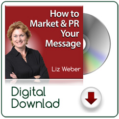 How to Market & PR Your Message<sup>™</sup> MP3 Audio Session