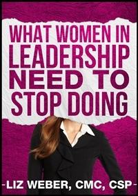 How Savvy Women Lead Based on the Book What Women in Leadership Need to Stop Doing!