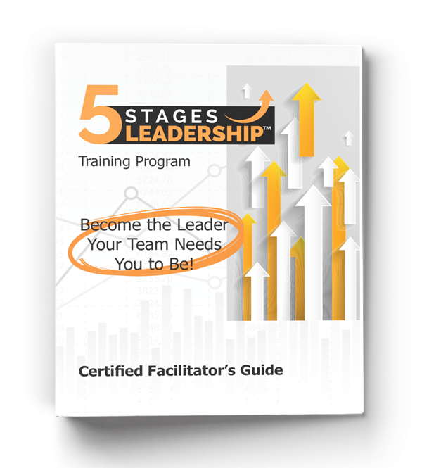 5 Stages Leadership Certified Facilitator's Guide