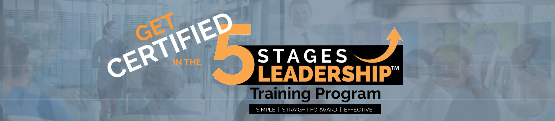 Get Certified for the 5 Stages Leadership™ Training Program