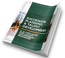 Plan for Succession and develop talent within your team and across the county!